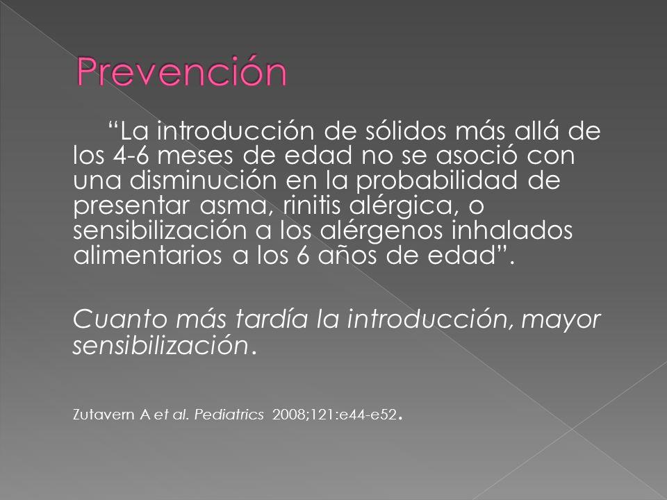 Prevención Cuanto más tardía la introducción, mayor sensibilización.