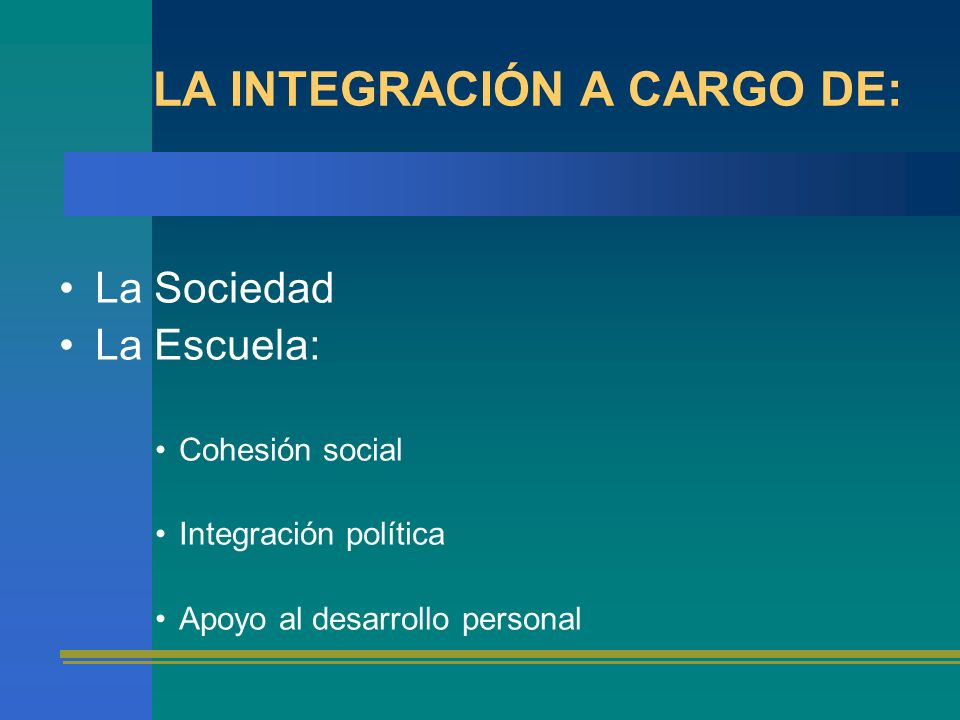 LA INTEGRACIÓN A CARGO DE: