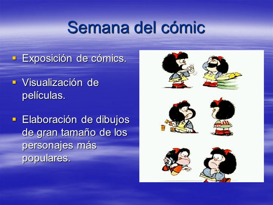 Semana del cómic Exposición de cómics. Visualización de películas.