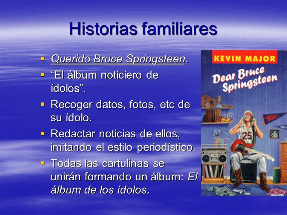 Historias familiares Querido Bruce Springsteen.