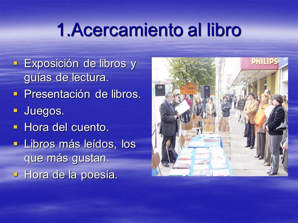 1.Acercamiento al libro Exposición de libros y guías de lectura.