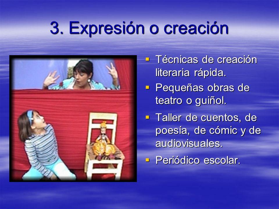 3. Expresión o creación Técnicas de creación literaria rápida.