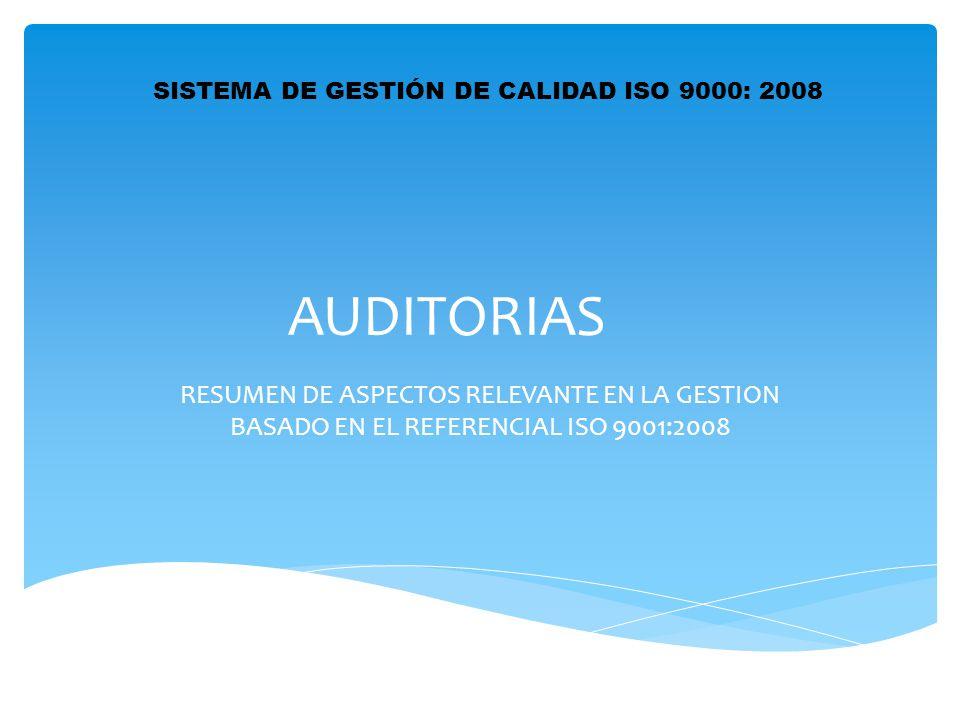 AUDITORIAS RESUMEN DE ASPECTOS RELEVANTE EN LA GESTION BASADO EN EL REFERENCIAL ISO 9001:2008