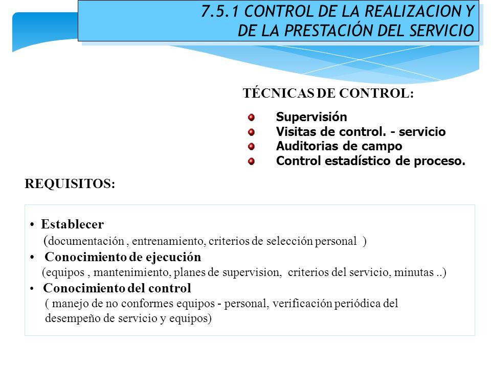 7.5.1 CONTROL DE LA REALIZACION Y DE LA PRESTACIÓN DEL SERVICIO