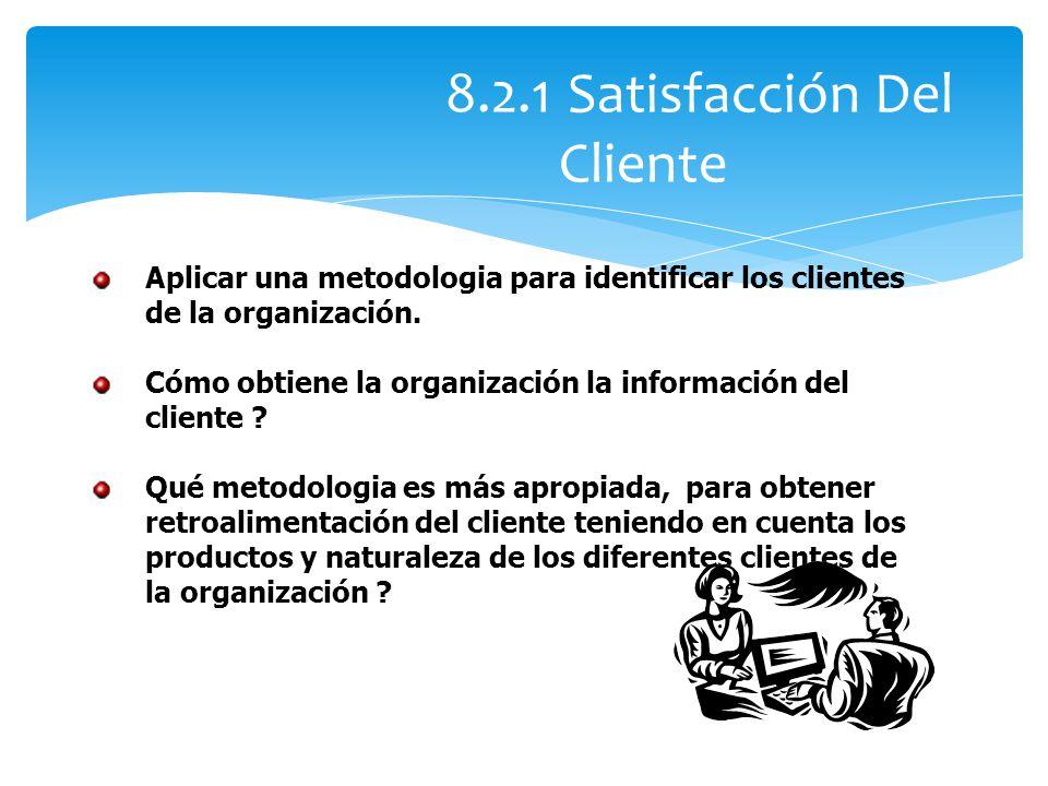 8.2.1 Satisfacción Del Cliente
