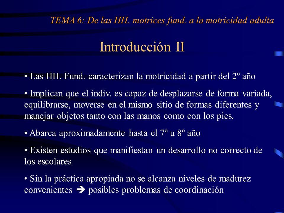 TEMA 6: De las HH. motrices fund. a la motricidad adulta
