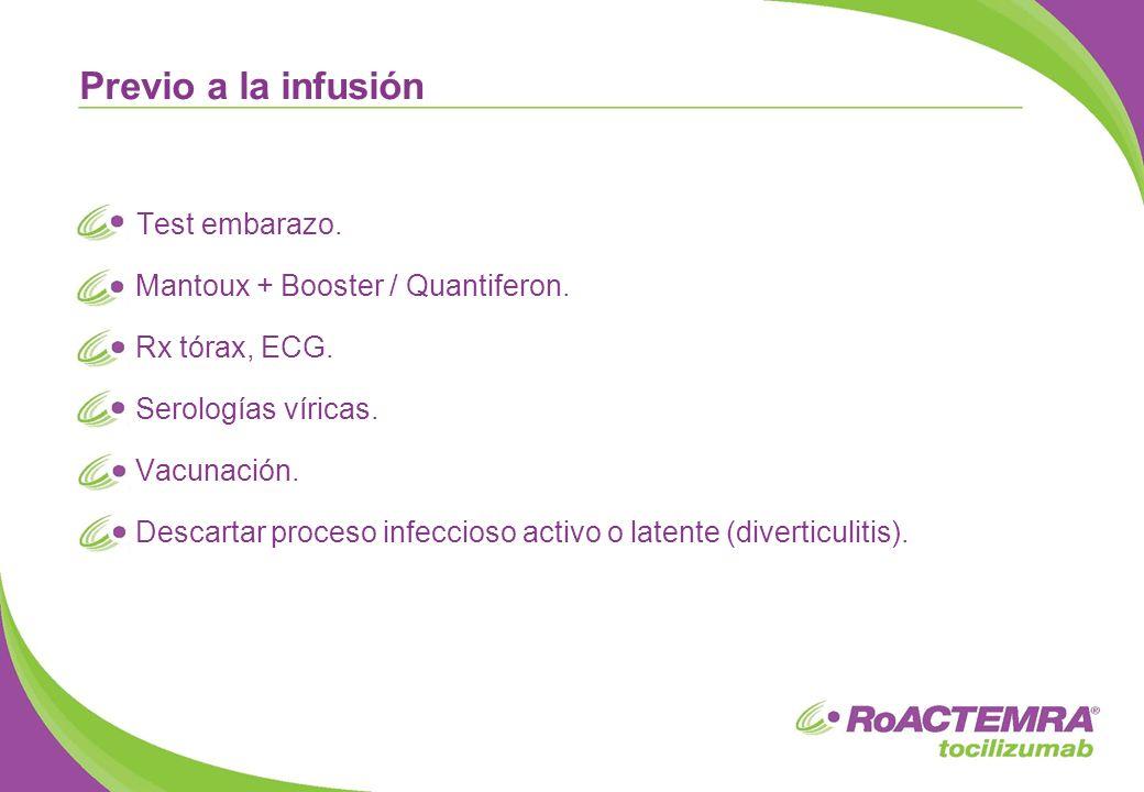 Previo a la infusión Test embarazo. Mantoux + Booster / Quantiferon.