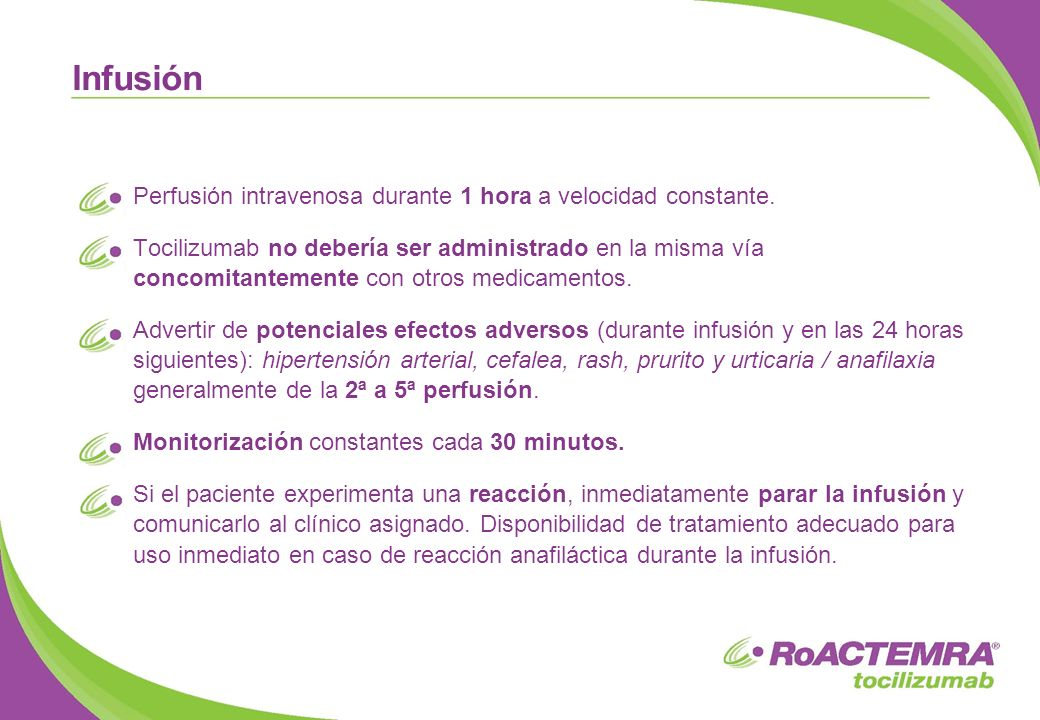Infusión Perfusión intravenosa durante 1 hora a velocidad constante.