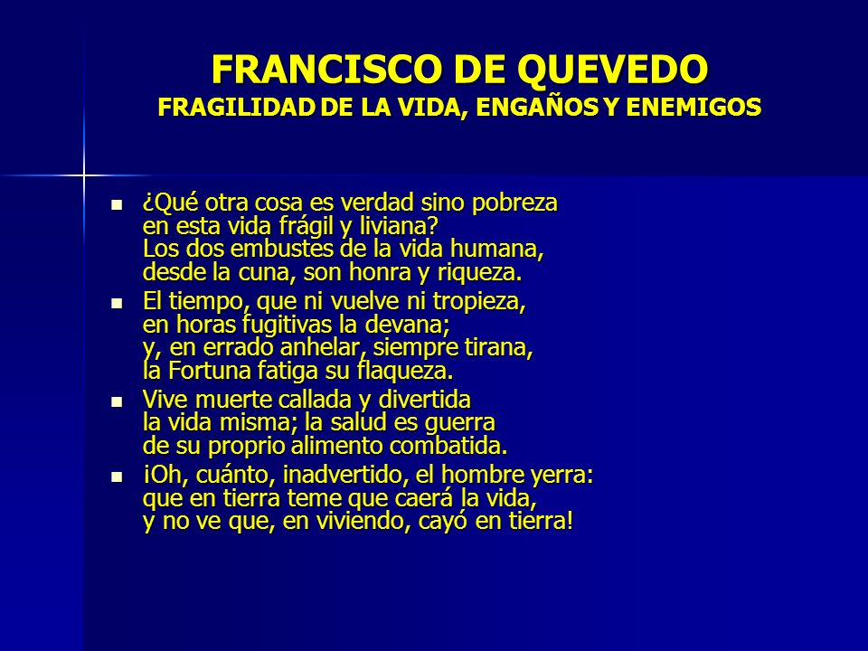 FRANCISCO DE QUEVEDO FRAGILIDAD DE LA VIDA, ENGAÑOS Y ENEMIGOS
