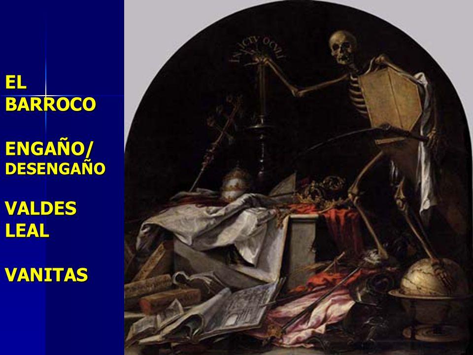EL BARROCO ENGAÑO/ DESENGAÑO VALDES LEAL VANITAS
