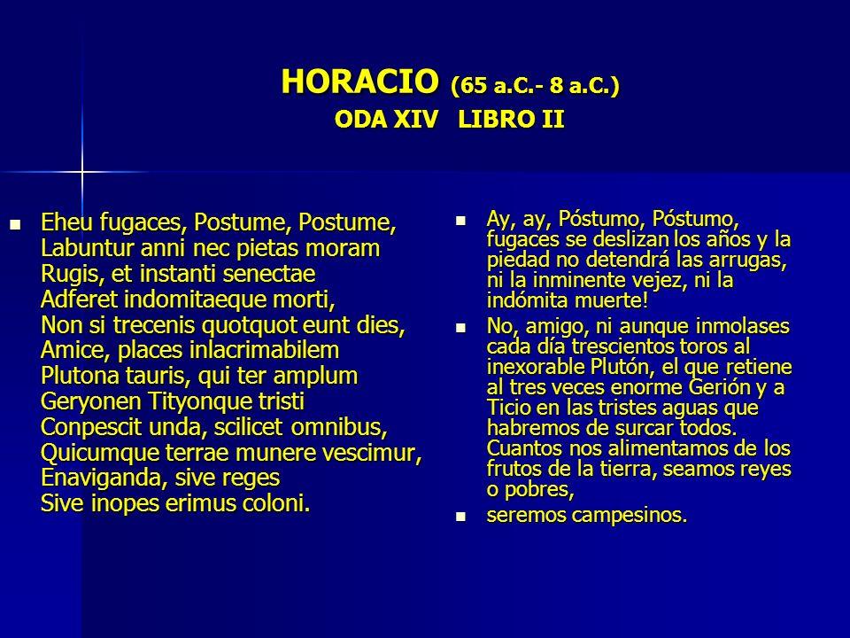 HORACIO (65 a.C.- 8 a.C.) ODA XIV LIBRO II