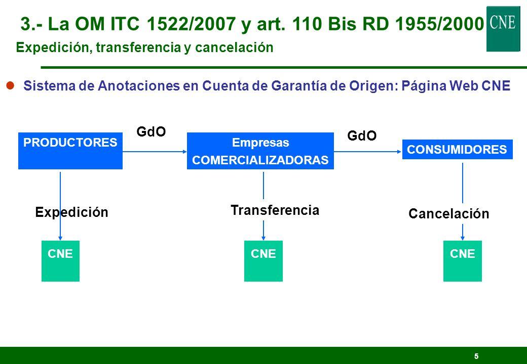 3.- La OM ITC 1522/2007 y art. 110 Bis RD 1955/2000 Expedición, transferencia y cancelación.