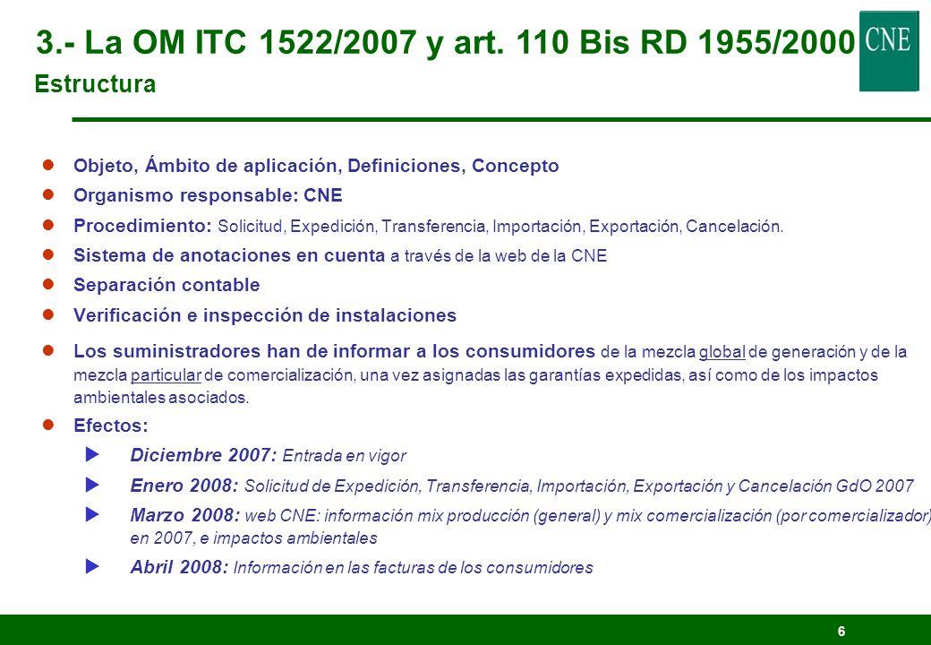 3.- La OM ITC 1522/2007 y art. 110 Bis RD 1955/2000 Estructura