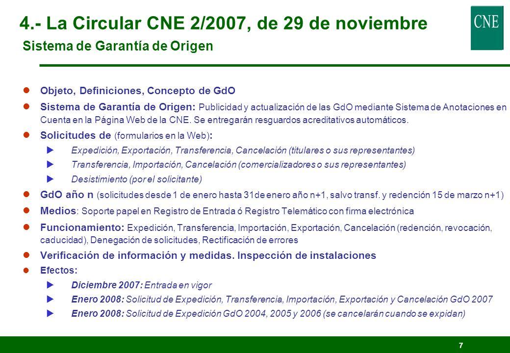 4.- La Circular CNE 2/2007, de 29 de noviembre