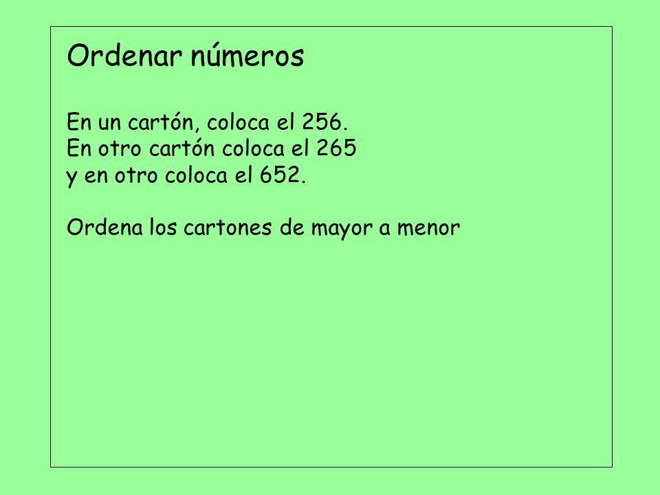 Ordenar números En un cartón, coloca el 256.