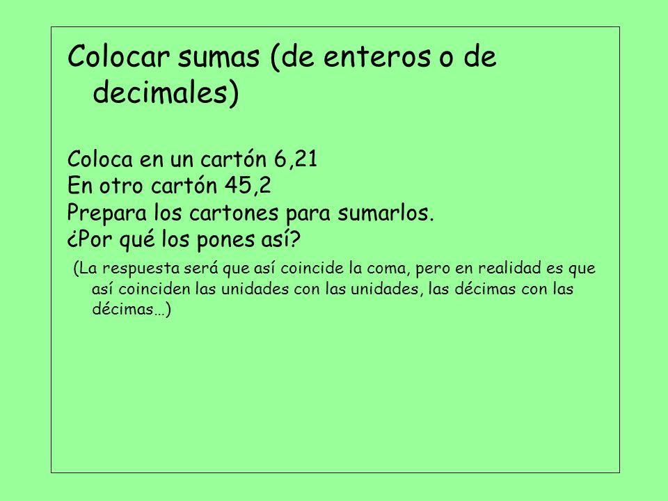 Colocar sumas (de enteros o de decimales)