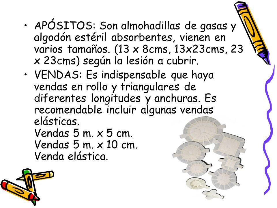 APÓSITOS: Son almohadillas de gasas y algodón estéril absorbentes, vienen en varios tamaños. (13 x 8cms, 13x23cms, 23 x 23cms) según la lesión a cubrir.