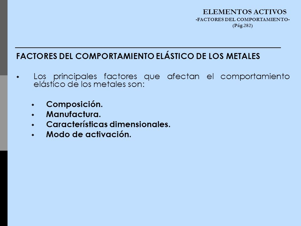 ELEMENTOS ACTIVOS -FACTORES DEL COMPORTAMIENTO- (Pág.282)