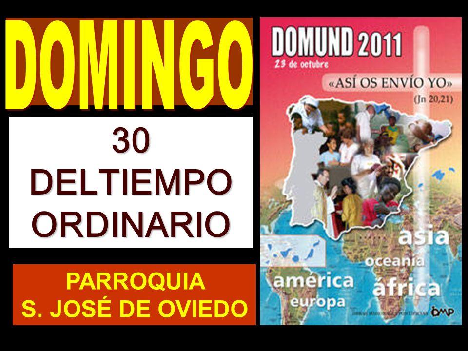 DOMINGO 30 DELTIEMPO ORDINARIO PARROQUIA S. JOSÉ DE OVIEDO