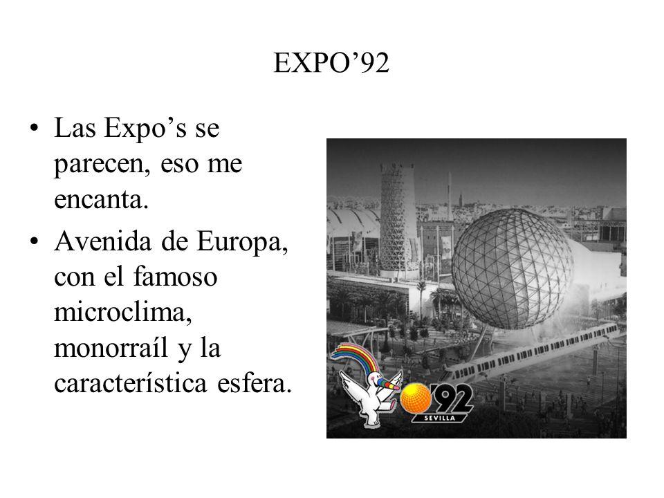 EXPO'92Las Expo's se parecen, eso me encanta.