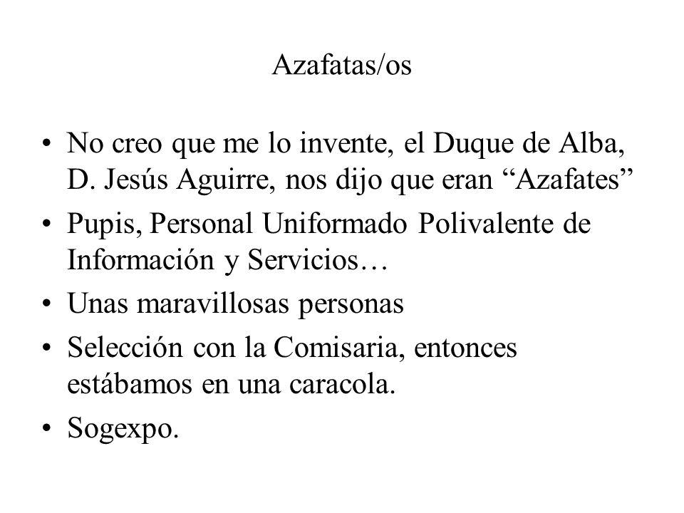 Azafatas/os No creo que me lo invente, el Duque de Alba, D. Jesús Aguirre, nos dijo que eran Azafates