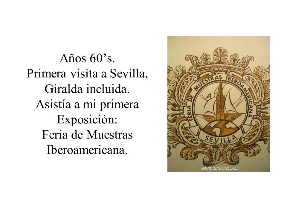 Años 60's. Primera visita a Sevilla, Giralda incluida