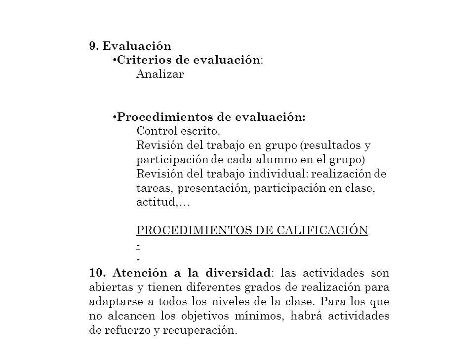 9. Evaluación Criterios de evaluación: Analizar. Procedimientos de evaluación: Control escrito.