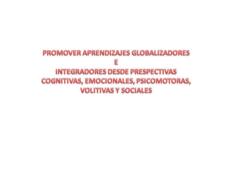PROMOVER APRENDIZAJES GLOBALIZADORES E INTEGRADORES DESDE PRESPECTIVAS