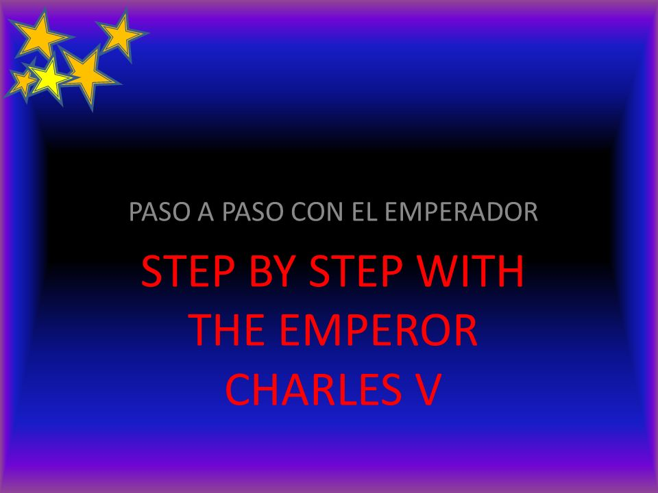 PASO A PASO CON EL EMPERADOR STEP BY STEP WITH THE EMPEROR CHARLES V