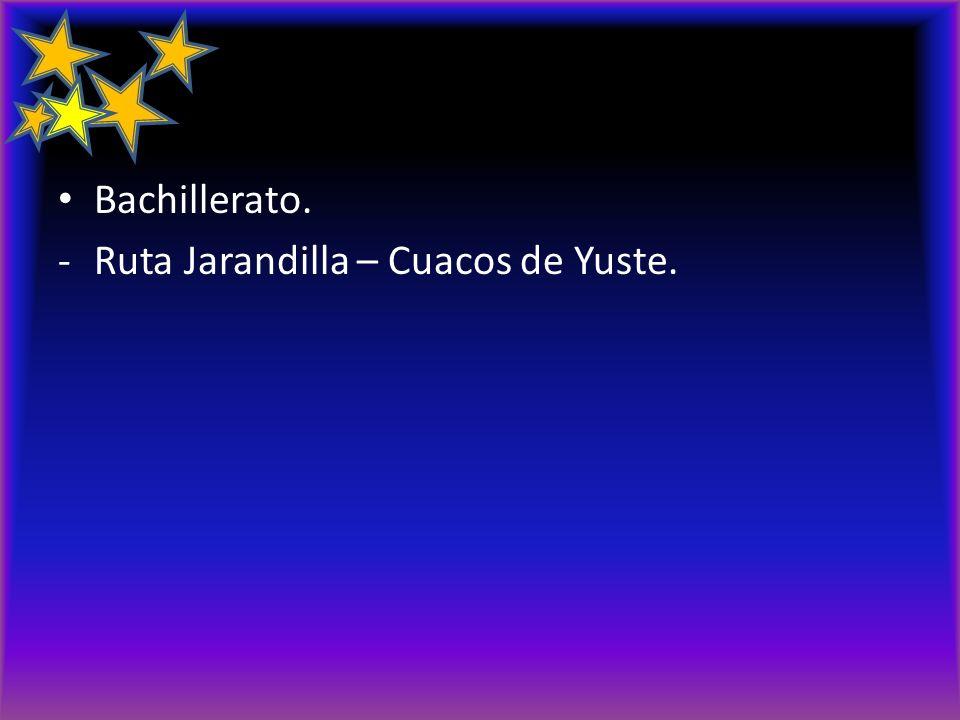 Bachillerato. Ruta Jarandilla – Cuacos de Yuste.