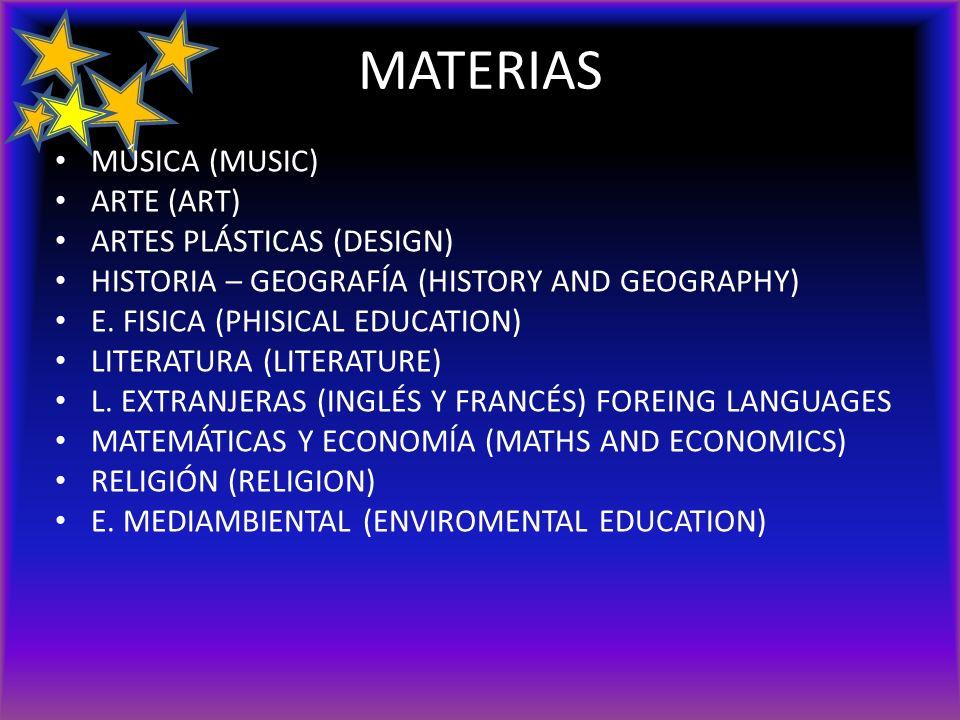 MATERIAS MÚSICA (MUSIC) ARTE (ART) ARTES PLÁSTICAS (DESIGN)