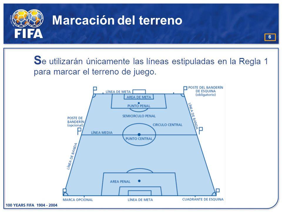 Marcación del terreno Se utilizarán únicamente las líneas estipuladas en la Regla 1 para marcar el terreno de juego.