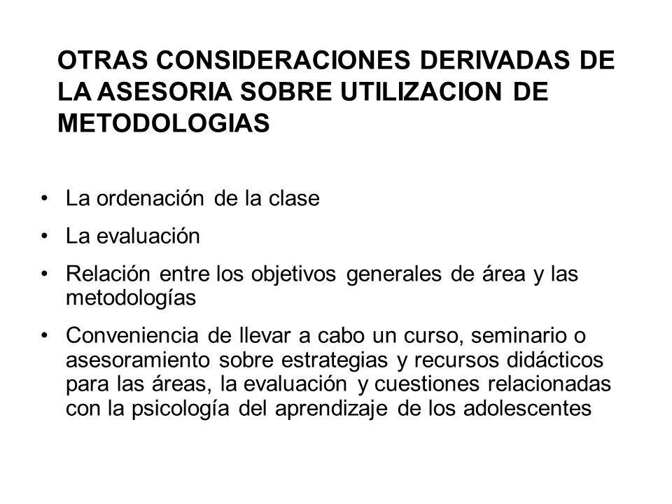 OTRAS CONSIDERACIONES DERIVADAS DE LA ASESORIA SOBRE UTILIZACION DE METODOLOGIAS