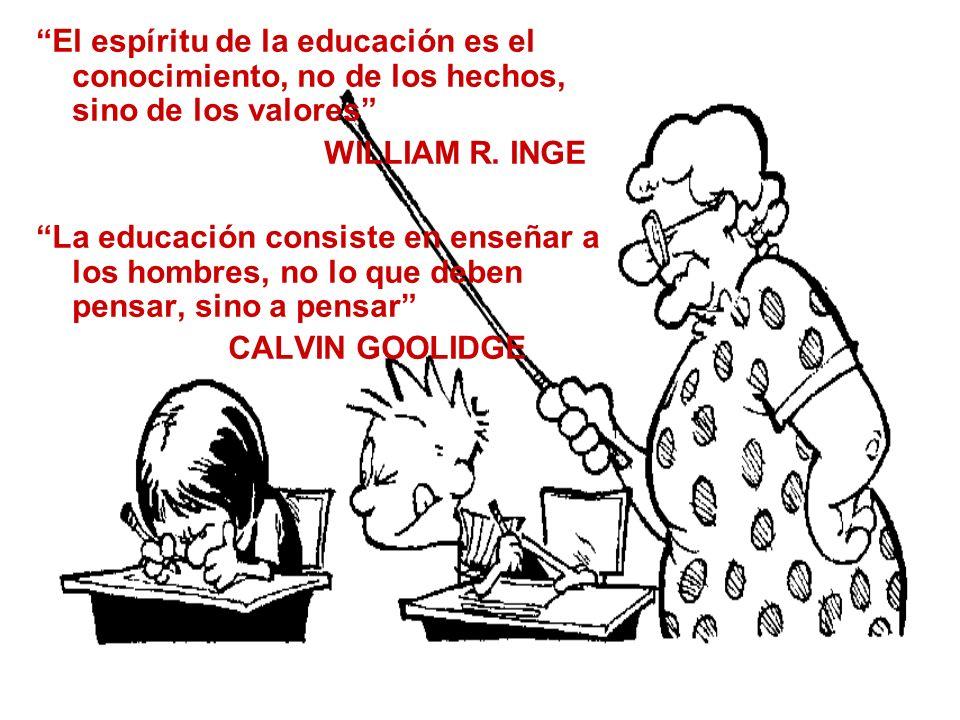 El espíritu de la educación es el conocimiento, no de los hechos, sino de los valores