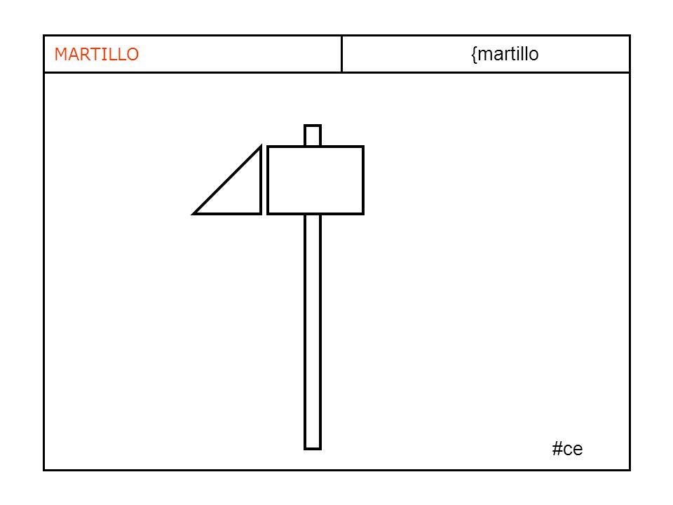 MARTILLO {martillo #ce