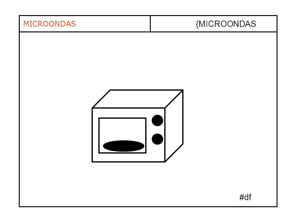 MICROONDAS {MICROONDAS #df