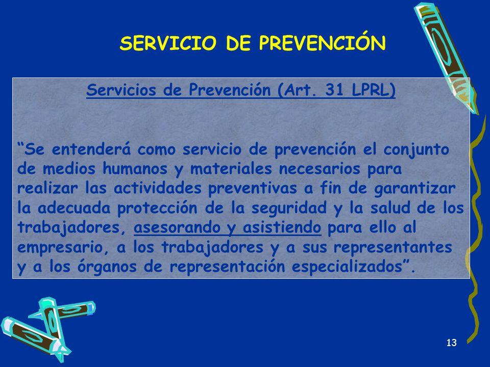 SERVICIO DE PREVENCIÓN Servicios de Prevención (Art. 31 LPRL)