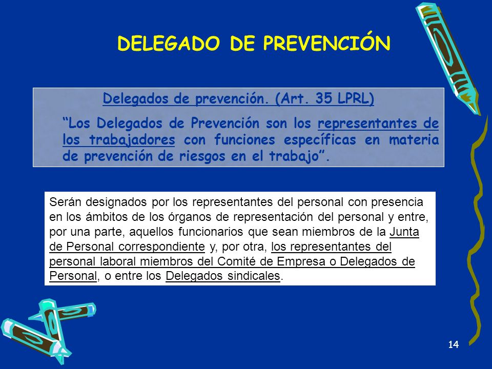 DELEGADO DE PREVENCIÓN Delegados de prevención. (Art. 35 LPRL)