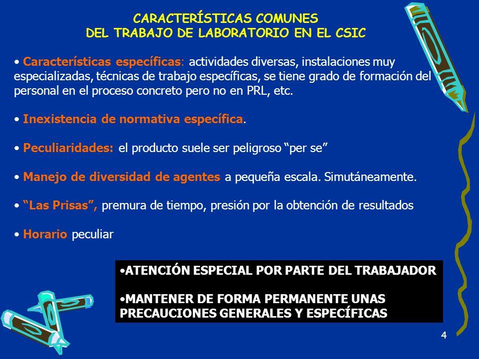 CARACTERÍSTICAS COMUNES DEL TRABAJO DE LABORATORIO EN EL CSIC