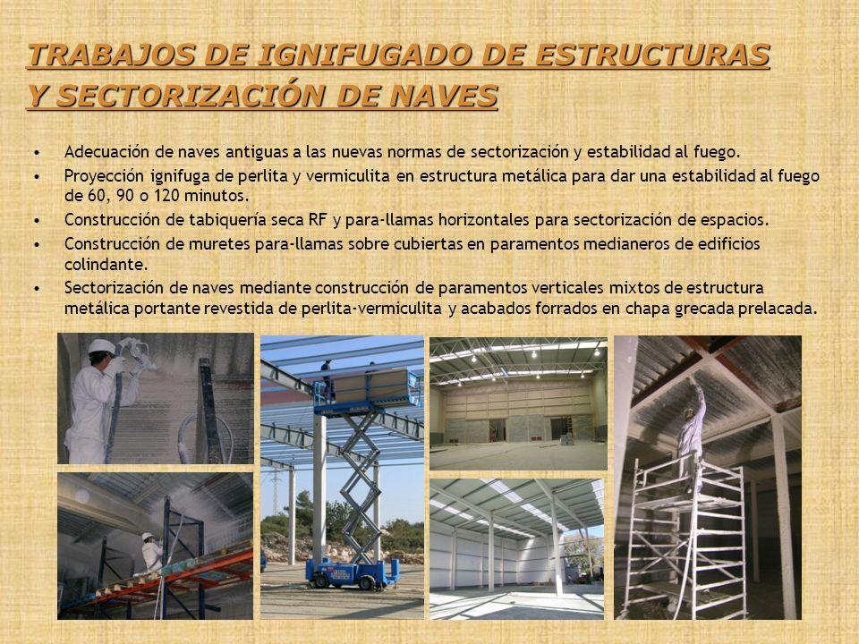 TRABAJOS DE IGNIFUGADO DE ESTRUCTURAS Y SECTORIZACIÓN DE NAVES