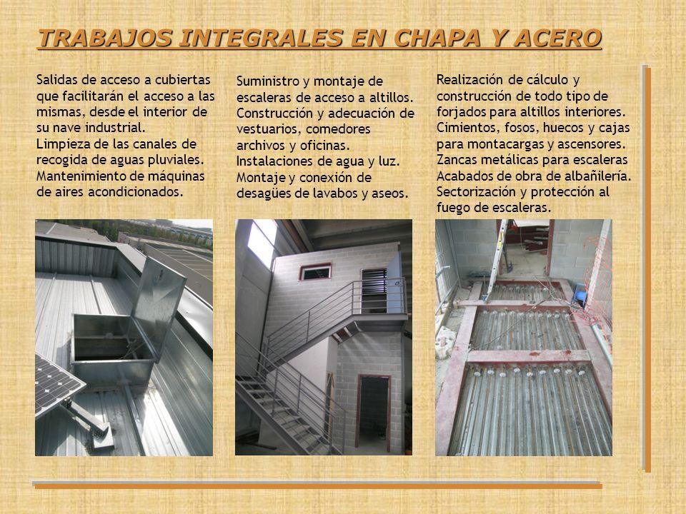 TRABAJOS INTEGRALES EN CHAPA Y ACERO