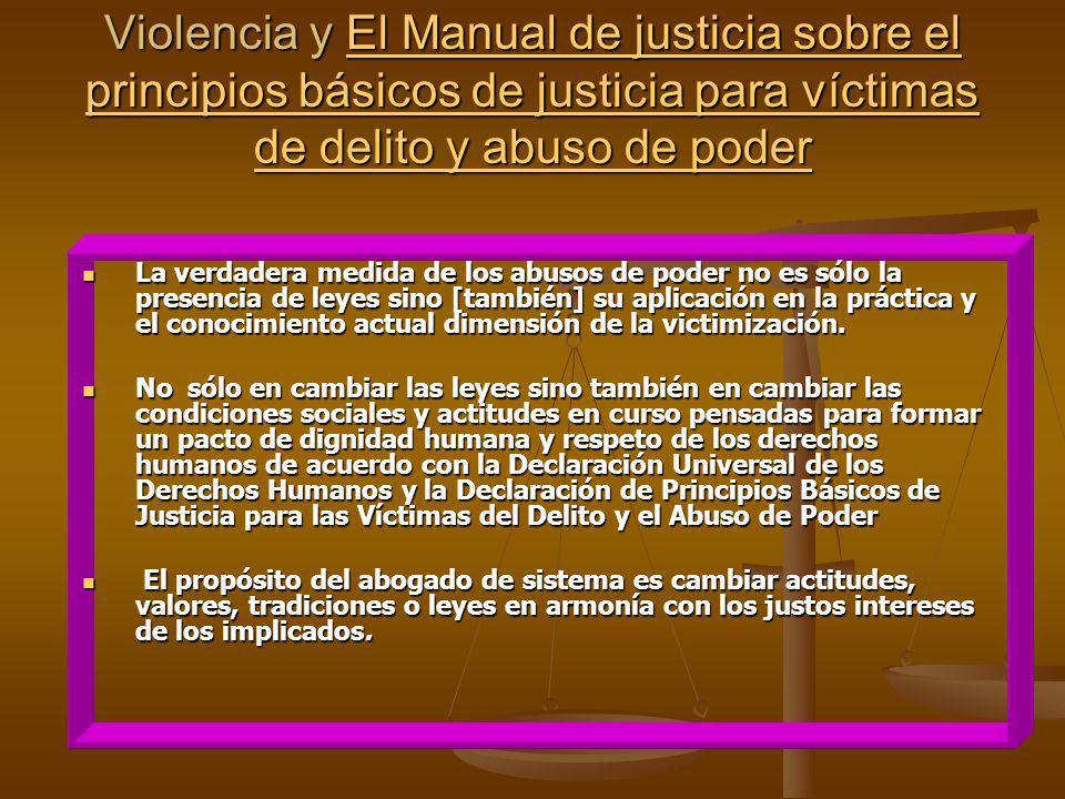 Violencia y El Manual de justicia sobre el principios básicos de justicia para víctimas de delito y abuso de poder
