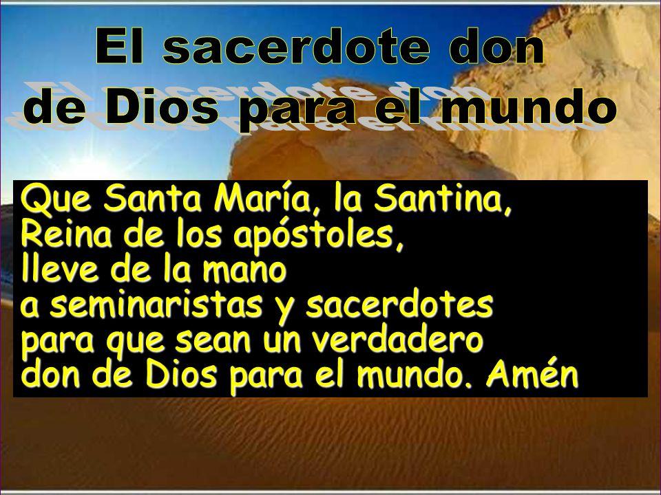 Que Santa María, la Santina, Reina de los apóstoles, lleve de la mano