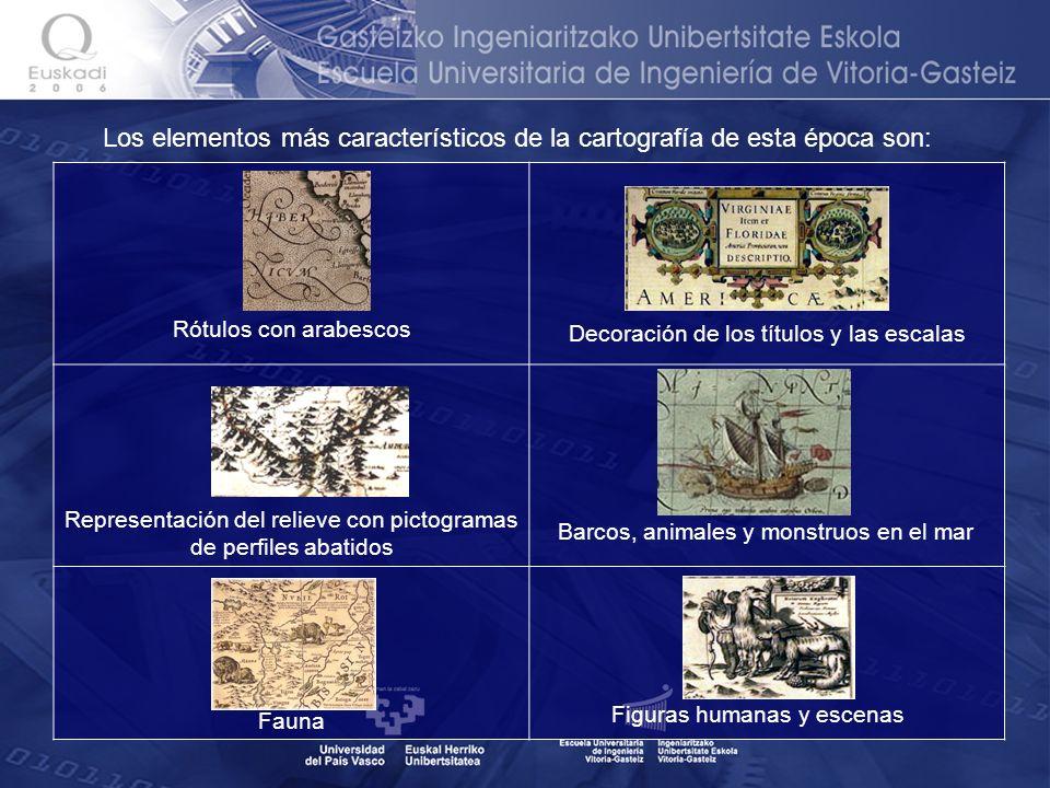 Los elementos más característicos de la cartografía de esta época son: