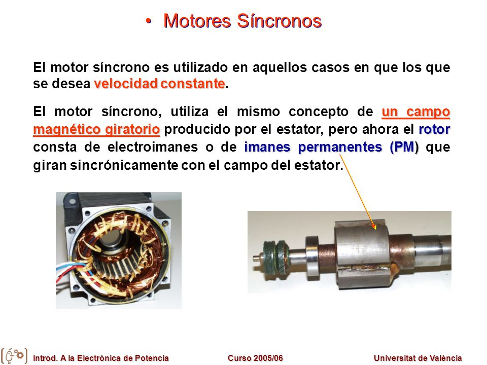 Motores Síncronos El motor síncrono es utilizado en aquellos casos en que los que se desea velocidad constante.