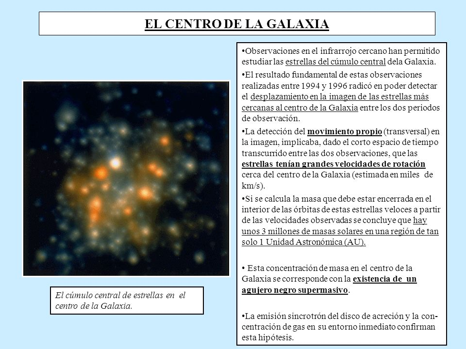 EL CENTRO DE LA GALAXIA Observaciones en el infrarrojo cercano han permitido estudiar las estrellas del cúmulo central dela Galaxia.