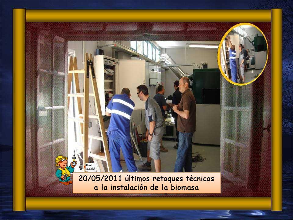 20/05/2011 últimos retoques técnicos a la instalación de la biomasa