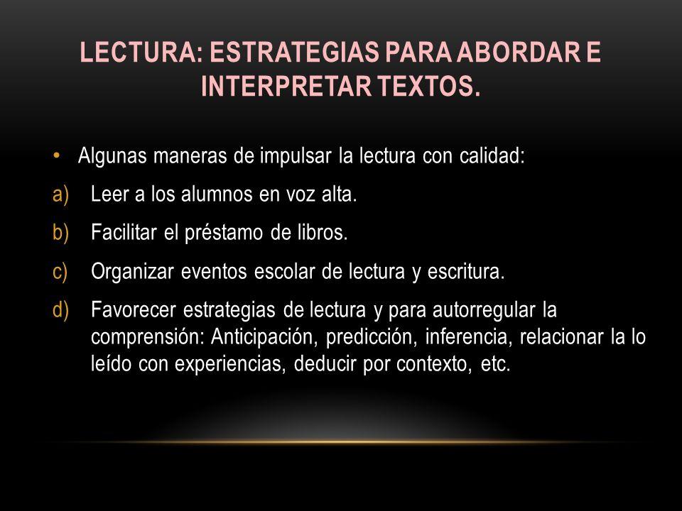 Lectura: estrategias para abordar e interpretar textos.