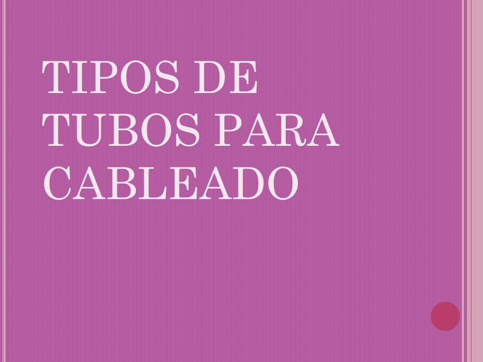 TIPOS DE TUBOS PARA CABLEADO