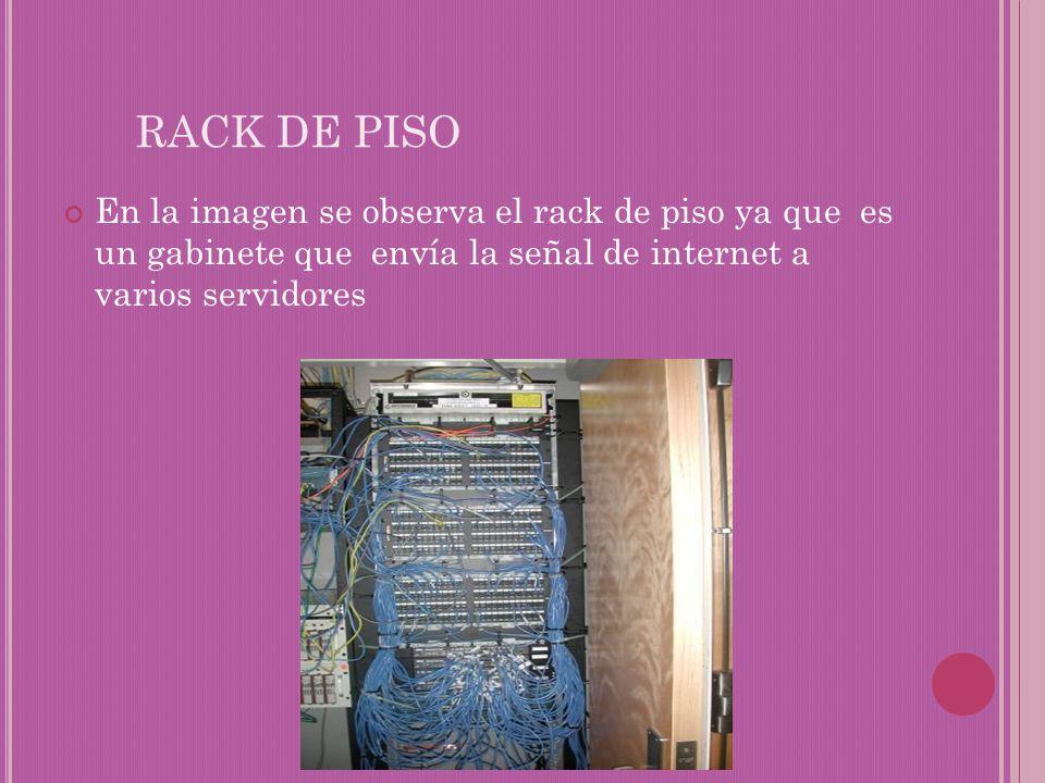 RACK DE PISO En la imagen se observa el rack de piso ya que es un gabinete que envía la señal de internet a varios servidores.